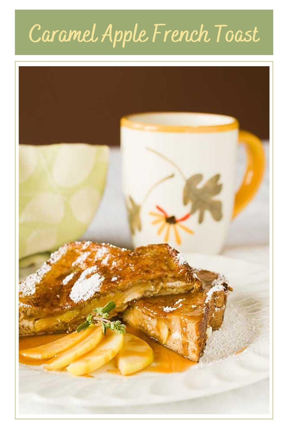 Creamy sweet and rich, caramel apple French toast will make you forget everything you didn't get done this summer. Embrace the beautiful fall!