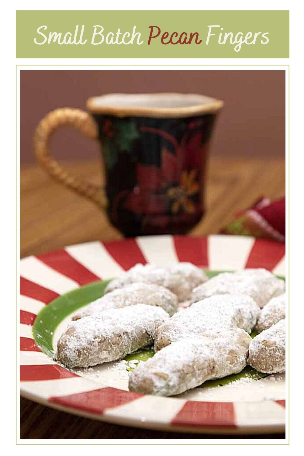 Classic Pecan Fingers are sweet, nutty & a favorite holiday cookie. Since parties are fewer & smaller this year, here's a small batch version.